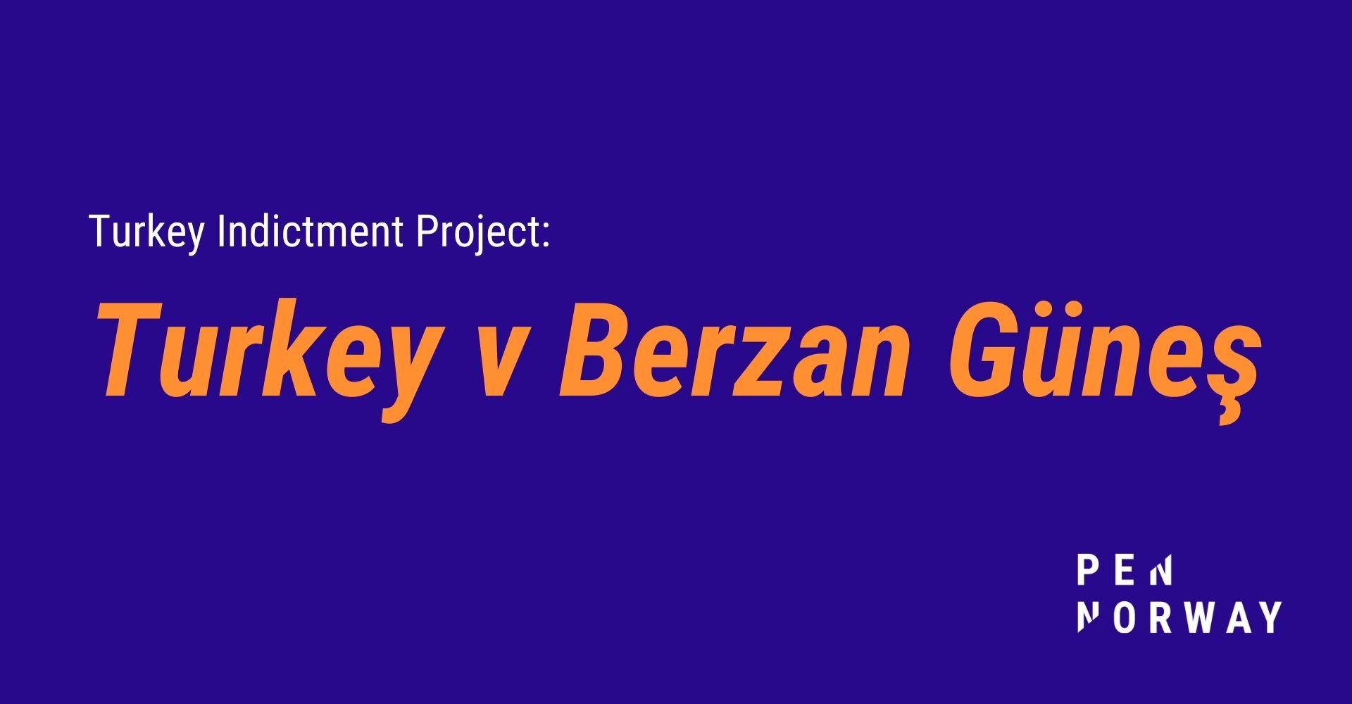 Legal Report on Indictment: Turkey v Berzan Güneş