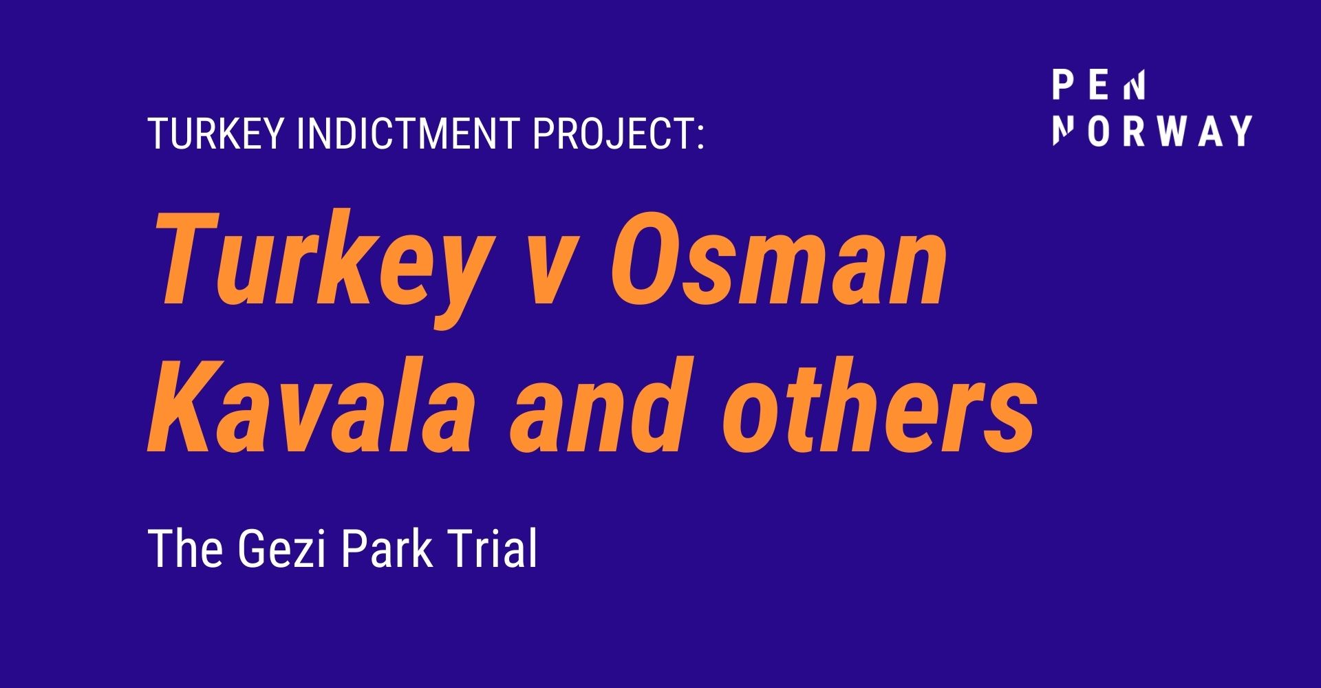 Legal report on Indictment: Turkey v Osman Kavala and others