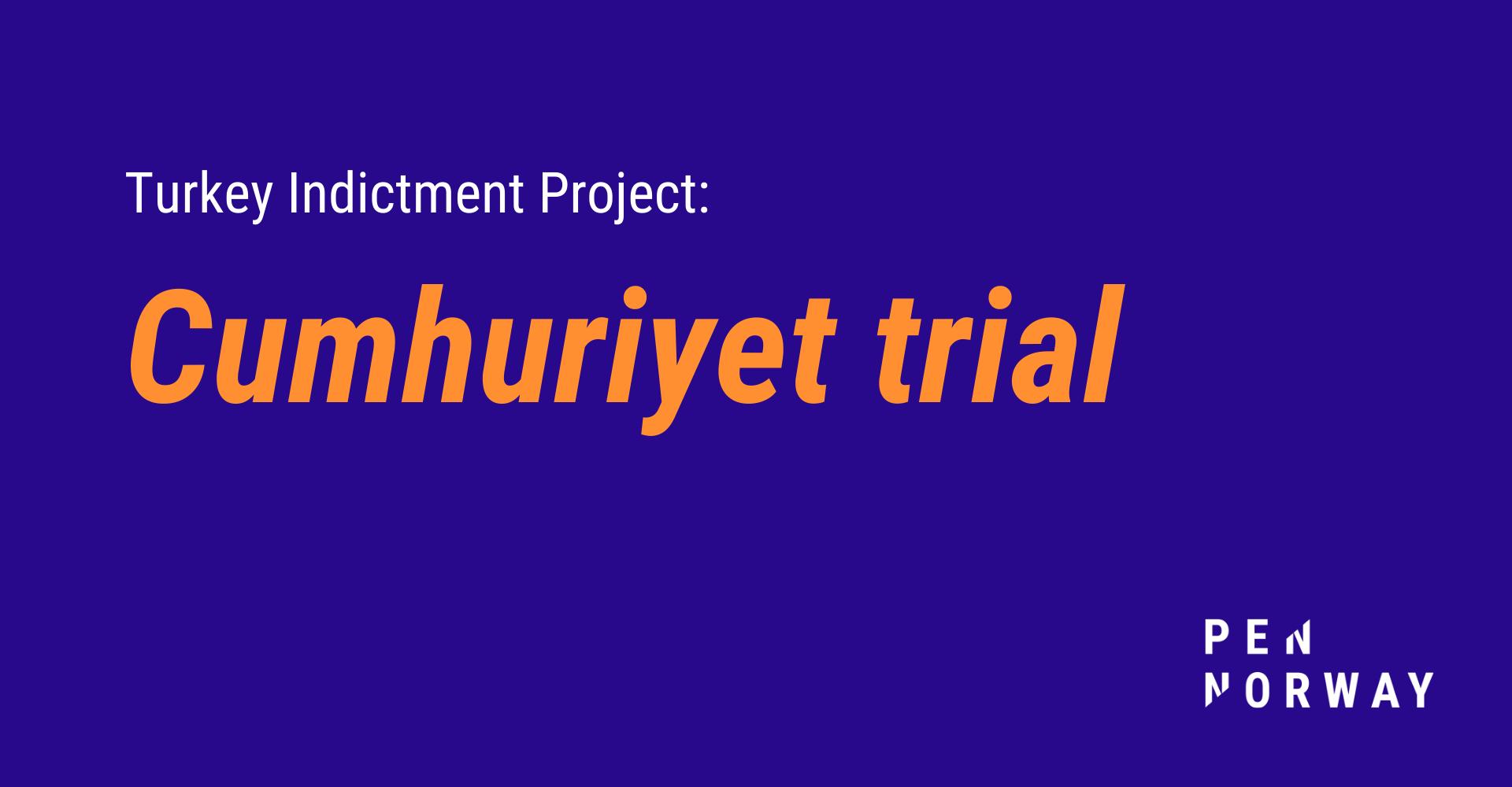 Turkey Indictment Project: Cumhuriyet trial